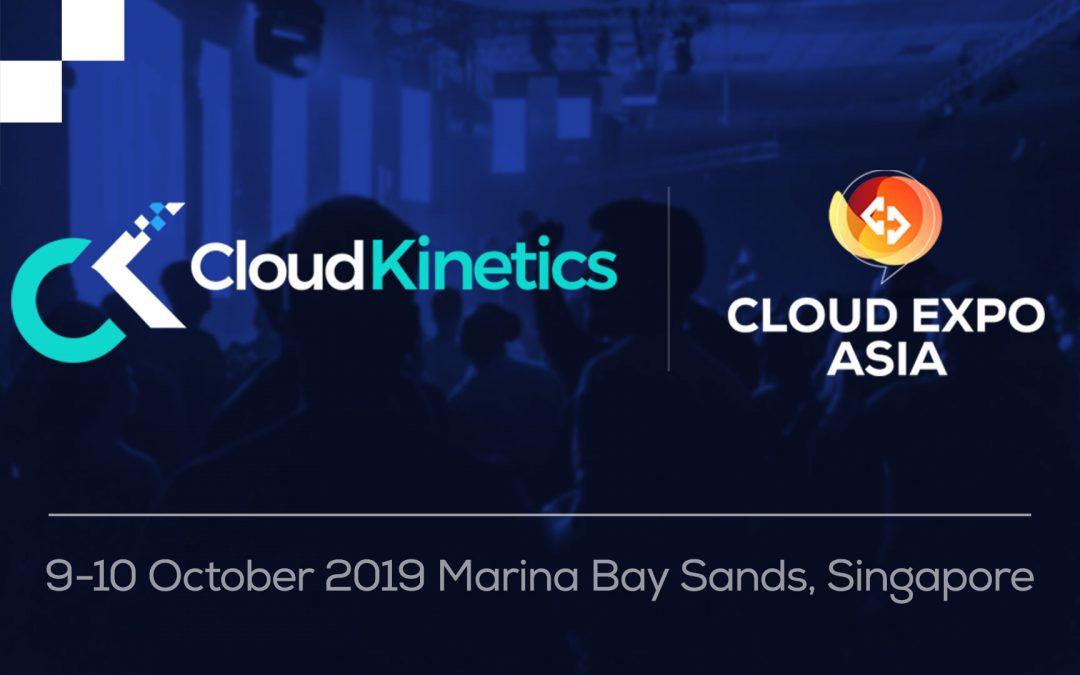 Cloud Kinetics at Cloud Expo Asia 2019