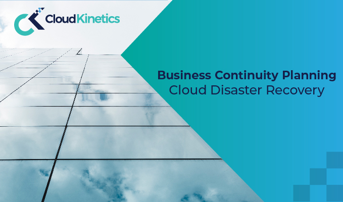 Business Continuity Planning-Cloud Disaster Recovery