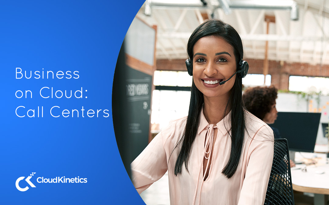 Business on Cloud: Call Centres