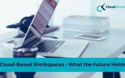 Cloud-Based Workspaces: What the Future Holds