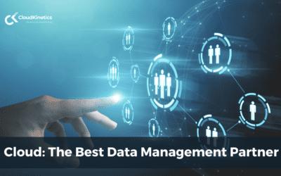 Cloud: The Best Data Management Partner