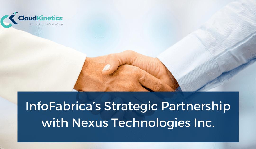 InfoFabrica's Strategic Partnership with Nexus Technologies Inc.