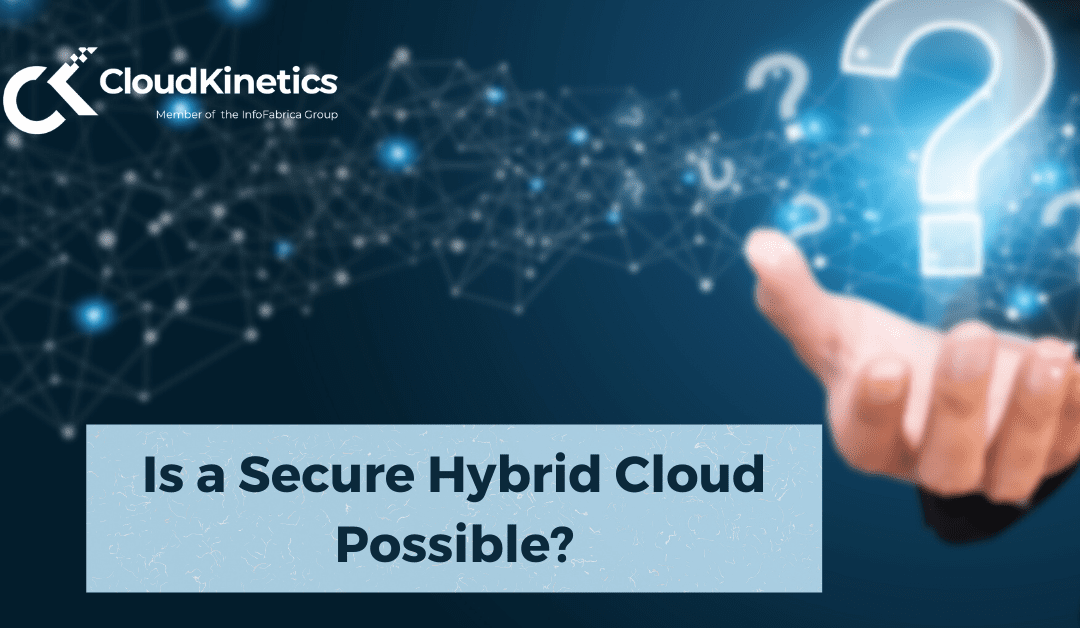 Is a secure Hybrid Cloud possible?