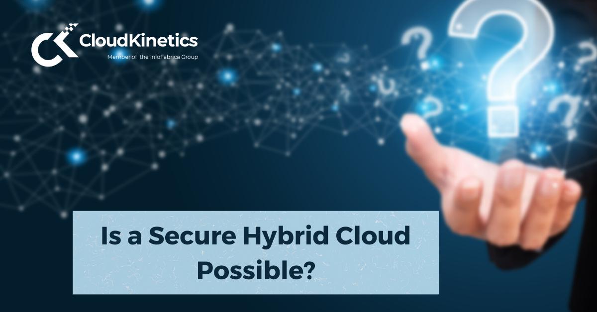 Secure Hybrid Cloud