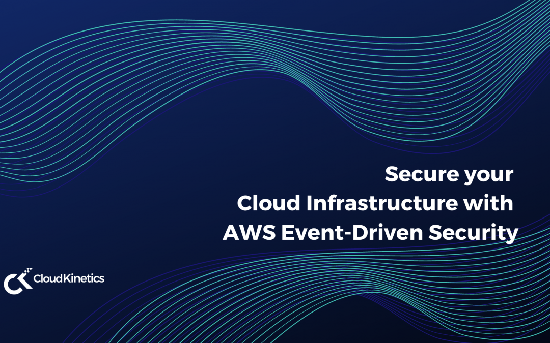 Secure your Cloud Infrastructure with AWS Event-Driven Security