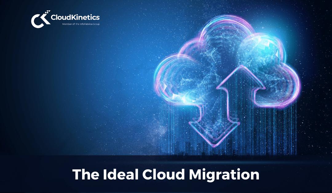 The Ideal Cloud Migration