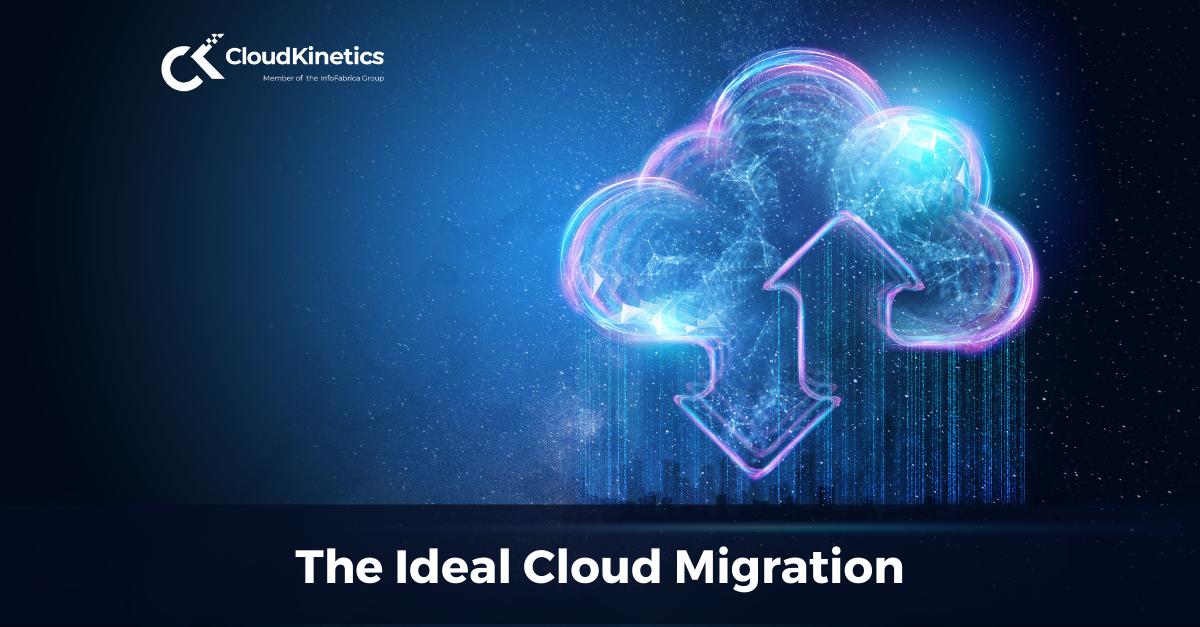 Ideal Cloud Migration