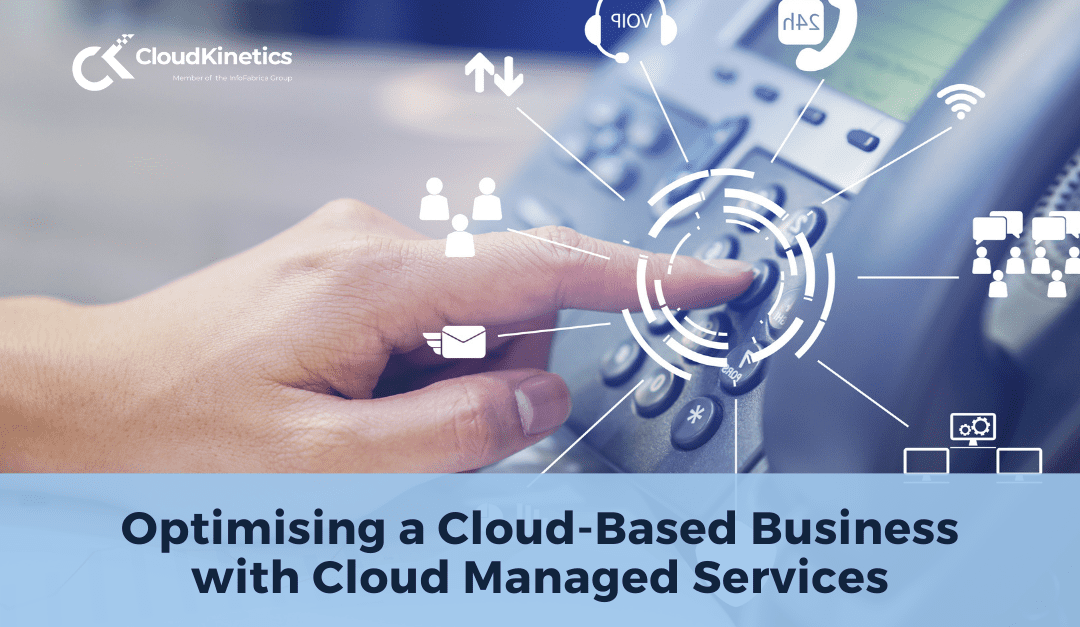 Optimising a Cloud-Based Business with Cloud Managed Services