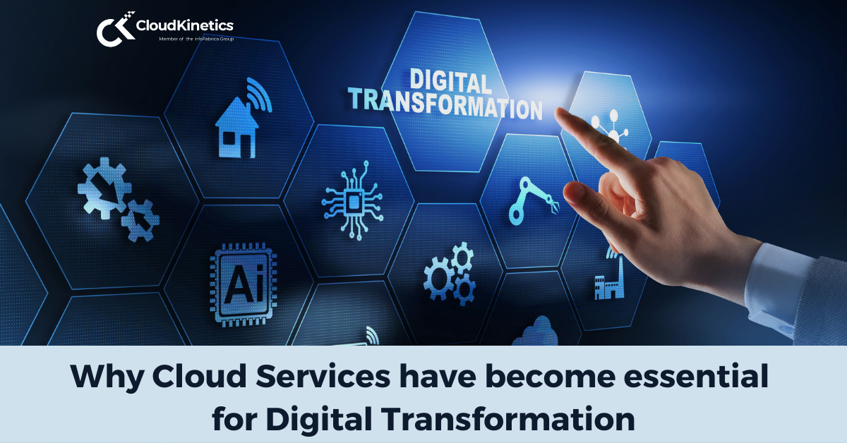 Why Cloud Services have become essential for Digital Transformation