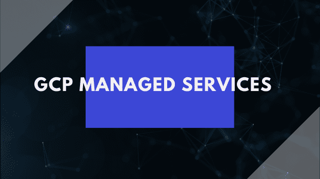 GCP Managed Services